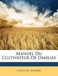 Manuel Du Cultivateur de Dahlias