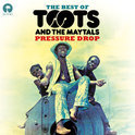 Pressure Drop - The Best Of Toots &