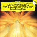 Widor: Symphony no 5; Vierne: Carillon de Westminster / Simon Preston