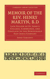 Memoir of the Rev. Henry Martyn, B.D.