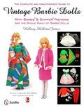 Complete & Unauthorized Guide to Vintage Barbie Dolls