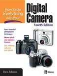 How to Do Everything with Your Digital Camera, Fourth Edition