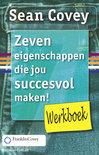 Zeven eigenschappen die jou succesvol maken ! / Werkboek