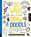 20 Ways to Draw a Doodle and 44 Other Zigzags, Hearts, Spirals, and Teardrops