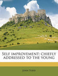 Self Improvement; Chiefly Addressed to the Young