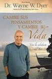 Cambie Sus Pensamientos, Cambie Su Vida: Vivir La Sabiduria Del Tao = Change Your Thoughts, Change Your Life
