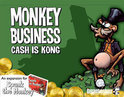 Spank the Monkey - Monkey Business: Cash is Kong