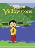 El parque Yellowstone (Yellowstone Park) (ebook)