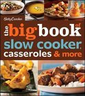 Betty Crocker The Big Book Of Slow Cooker, Casseroles & More