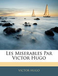 Les Miserables Par Victor Hugo