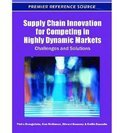 Supply Chain Innovation for Competing in Highly Dynamic Markets