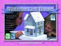 Create Your Own Victorian Dollhouse [With Pre-Cut Pieces]