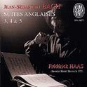 Bach: Suites Anglaises no 3, 4 & 5 / Frederick Haas