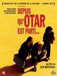 Depuis Qu'Otar est Parti....