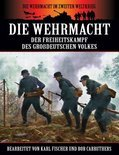 Die Wehrmacht - Der Freiheitskampf Des GroDeutschen Volkes (ebook)
