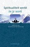 Spiritualiteit Werkt In Je Werk