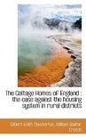 the Cottage Homes of England : the Case Against the Housing System in Rural Districts