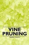 Frederic T Bioletti - Vine Pruning