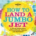 Lonely Planet How To Land A Jumbo Jet