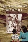 Vijf eeuwen opvoeden in Nederland / druk 1