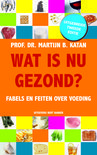 Wat is nu gezond? herziene en uitgebreide editie