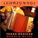 Conjunto! Texas-Mexican Border Music, Vol. 3