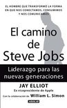 El Camino de Steve Jobs: Liderazgo Para las Nuevas Generaciones = The Steve Job's Way