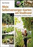 Mein Selbstversorger-Garten am Stadtrand