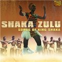 Shaka Zulu: Songs Of King Shaka