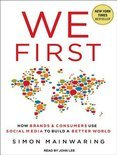 We First: How Brands and Consumers Use Social Media to Build a Better World