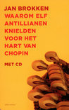 Waarom elf Antillianen knielden voor het hart van Chopin + CD
