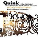 PETITE MESSE SOLENNELLE / QUINK VOCAL ENSEMBLE