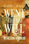 Went the Day Well?: Witnessing Waterloo