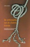 De Ontknoping Van De Zilveren Koorde