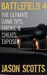 Battlefield 4 :The Ultimate Game Tips, Tricks, & Cheats Exposed!