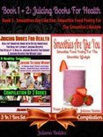 Best Juicing Books For Health: Healthy Smoothie Book With Quick & Easy Detox Smoothies For Healthy Living & Juicing Recipes For Vitality & Healthy, Juicing Recipes For Energy & Juicing Recipes For Weight Loss + Smoothies Are Like You: Smoothie Food P