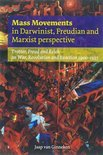 Mass Movements in Darwinist, Freudian and Marxist Perspective