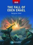 The Fall of Eben Emael - Belgium, 1940