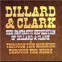 Fantastic Expedition Of Dillard & Clark/Through The Morning Through The Night