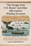 The Voyage of the F.H. Moore  and Other 19th Century Whaling Accounts