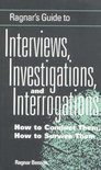 Ragnar's Guide To Interviews, Investigations And Interrogations