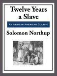Twelve Years a Slave (With the Original Illustrations)