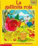 La Gallinita Roja: (Spanish Language Edition of the Little Red Hen)