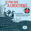 If you see a crocodile + cd