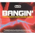 Bangin'- Ultimate Hard House Album. + 2 Cd'S Mixed By Dipesh Parmar