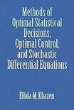 Methods of Optimal Statistical Decisions, Optimal Control, and Stochastic Differential Equations