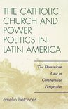The Catholic Church and Power Politics in Latin America