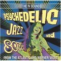 Psychedelic Jazz And Soul: From The Atlantic And Warner Vaults