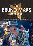 The Bruno Mars Handbook - Everything You Need to Know About Bruno Mars (ebook)
