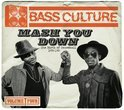 Bass Culture 4 - Mash You Down